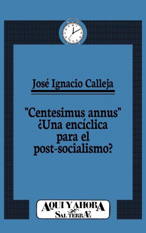 """""""Centesimus annus"""" ¿Una encíclica para el post-socialismo?"""