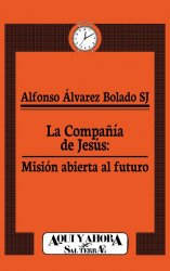 La Compañía de Jesús: misión abierta al futuro