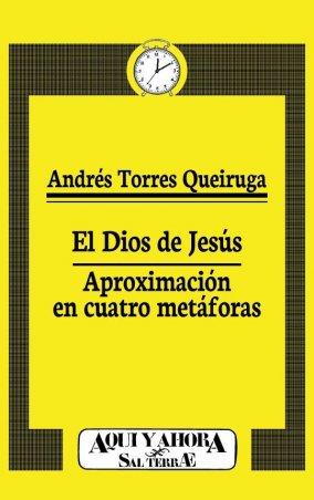 El Dios de Jesús. Aproximación en cuatro metáforas