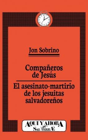 Compañeros de Jesús. El asesinato-martirio de los jesuitas salvadoreños
