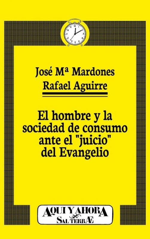 """El hombre y la sociedad de consumo ante el """"juicio"""" del Evangelio"""