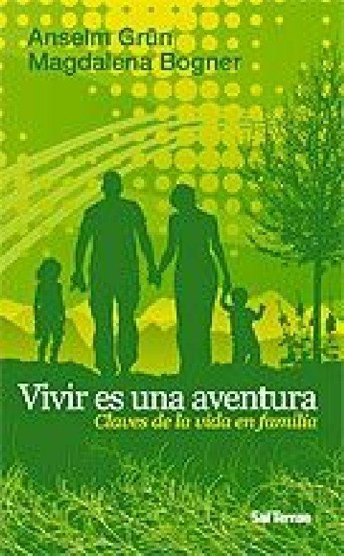 Vivir es una aventura. Claves de la vida en familia