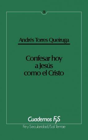 Confesar hoy a Jesús como el Cristo