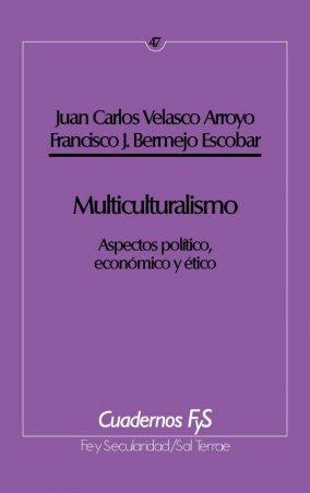 Multiculturalismo. Aspectos político, económico y ético