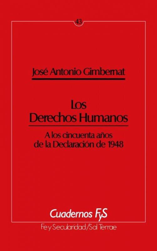 Los Derechos Humanos. A los cincuenta años de la Declaración de 1948