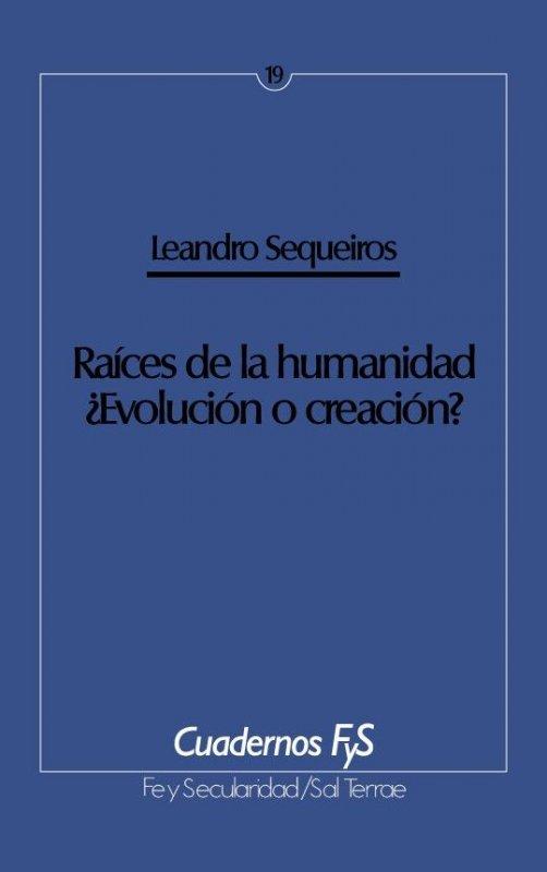 Raíces de la humanidad. ¿Evolución o creación?