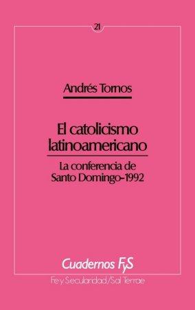 El catolicismo latinoamericano. La conferencia de Santo Domingo-1992