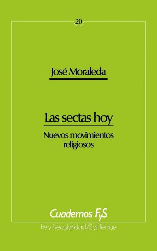 Las sectas hoy. Nuevos movimientos religiosos