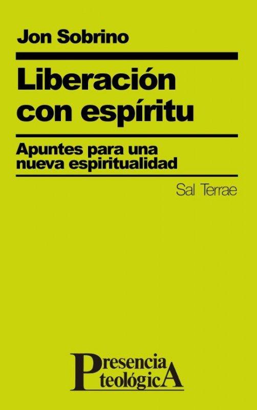 Liberación con espíritu. Apuntes para una nueva espiritualidad