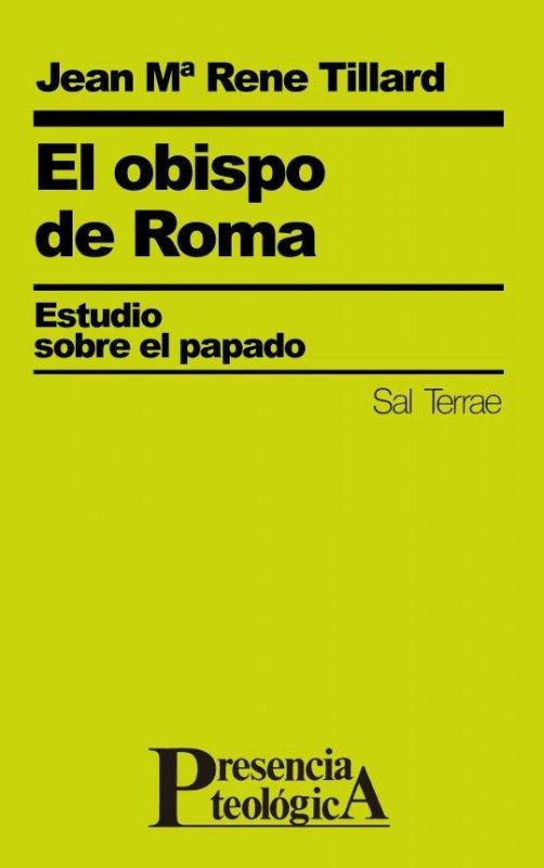 El obispo de Roma. Estudio sobre el papado