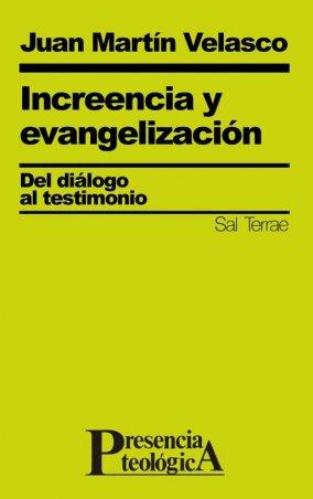 Increencia y evangelización. Del diálogo al testimonio