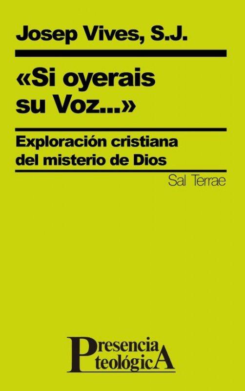 """""""Si oyerais su Voz..."""". Exploración cristiana del misterio de Dios"""