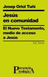 Jesús en comunidad. El Nuevo Testamento, medio de acceso a Jesús