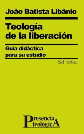 Teología de la liberación. Guía didáctica para su estudio
