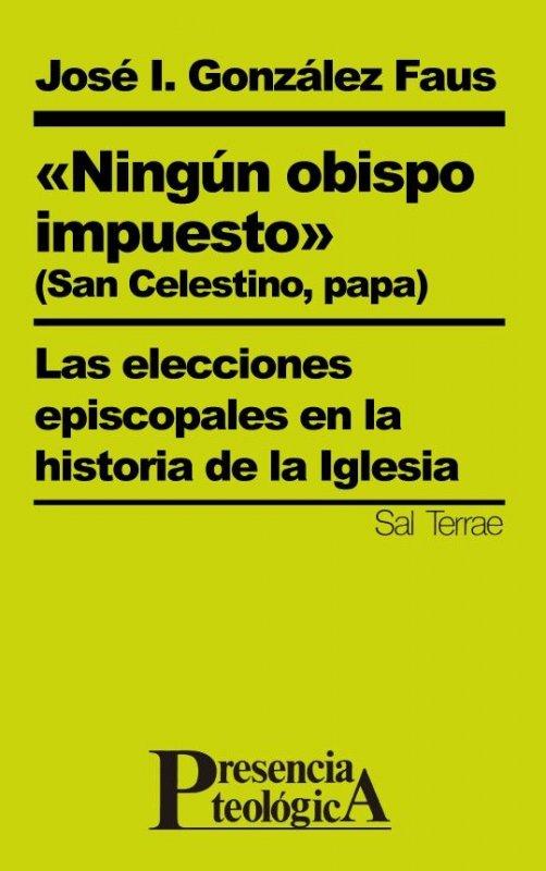 """""""Ningún obispo impuesto"""". (San Celestino, Papa)"""