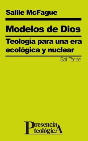 Modelos de Dios. Teología para una era ecológica y nuclear