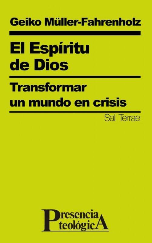 El Espíritu de Dios. Transformar un mundo en crisis