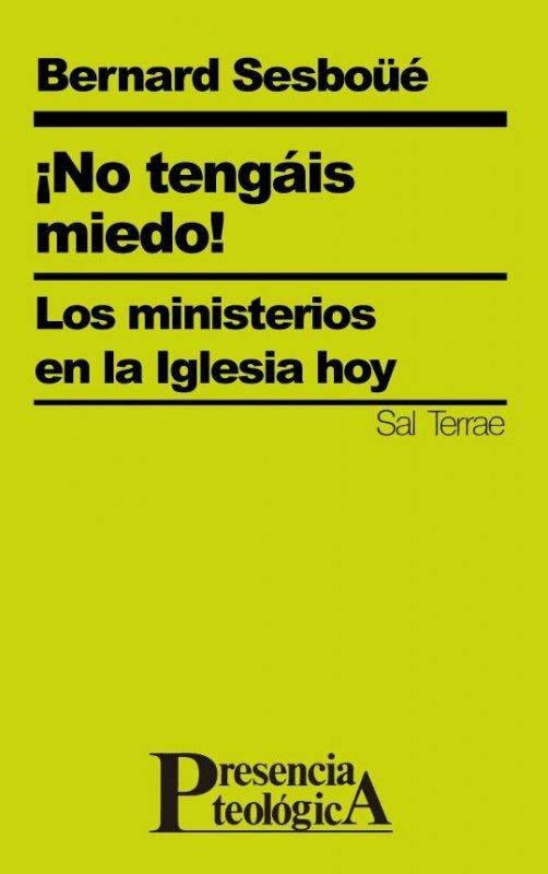 ¡No tengáis miedo!. Los ministerios en la Iglesia hoy