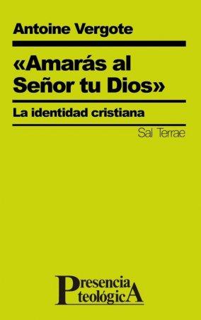"""""""Amarás al Señor tu Dios"""". La identidad cristiana"""
