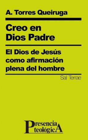 Creo en Dios Padre. El Dios de Jesús como afirmación plena del hombre