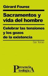 Sacramentos y vida del hombre. Celebrar las tensiones y los gozos de la existencia