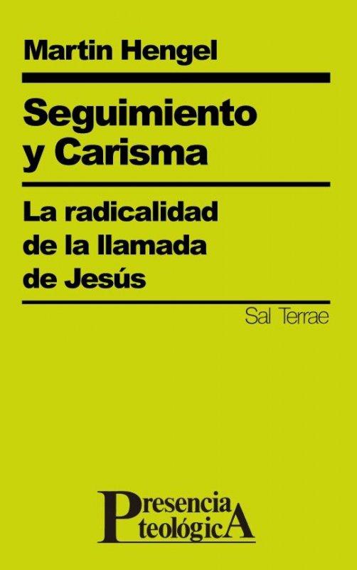 Seguimiento y carisma. La radicalidad de la llamada de Jesús