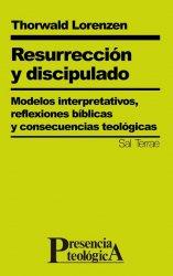 Resurrección y discipulado. Modelos interpretativos, reflexiones bíblicas y consecuencias teológicas