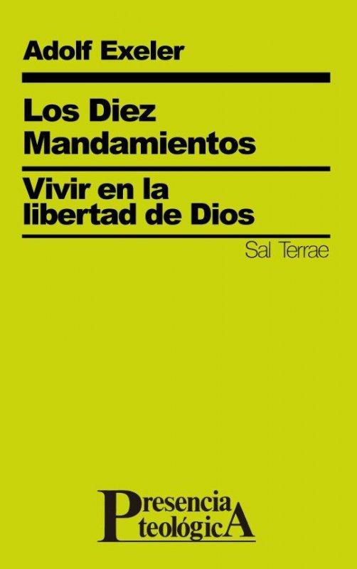 Los Diez Mandamientos. Vivir en la libertad de Dios