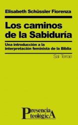 Los caminos de la Sabiduría. Una introducción a la interpretación feminista de la Biblia