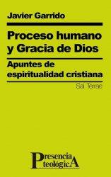 Proceso humano y gracia de Dios. Apuntes de espiritualidad cristiana