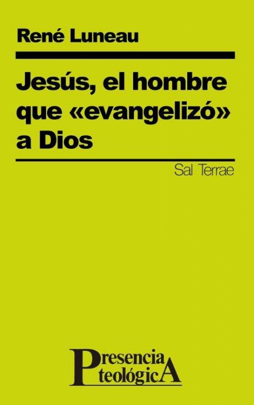 Jesús, el hombre que «evangelizó» a Dios
