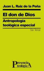 El don de Dios. Antropología teológica especial