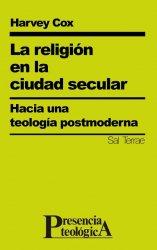 La religión en la ciudad secular. Hacia una teología postmoderna