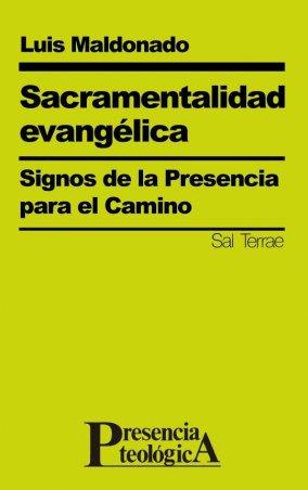 Sacramentalidad evangélica. Signos de la Presencia para el camino