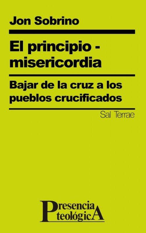 El principio - misericordia. Bajar de la cruz a los pueblos crucificados