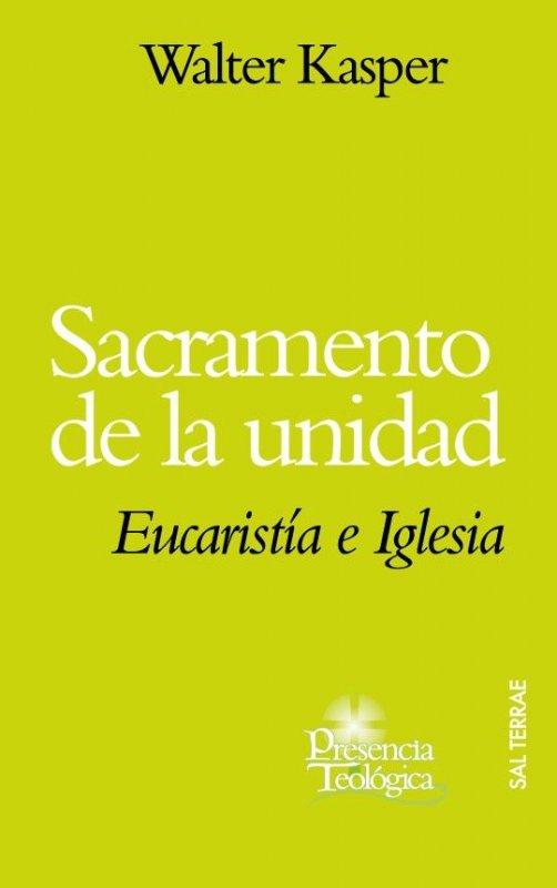 Sacramento de la unidad. Eucaristía e Iglesia
