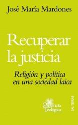 Recuperar la justicia. Religión y política en una sociedad laica
