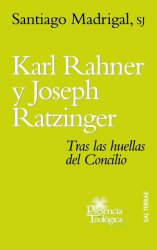 Karl Rahner y Joseph Ratzinger. Tras las huellas del Concilio
