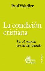 La condición cristiana. En el mundo sin ser del mundo