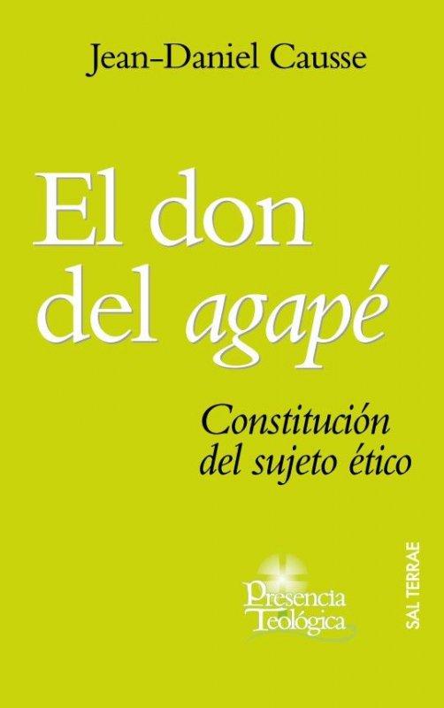 El don del agapé. Constitución del sujeto ético