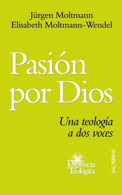 Pasión por Dios. Una teología a dos voces