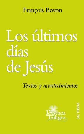 Los últimos días de Jesús. Textos y acontecimientos