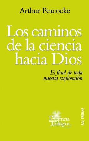 Los caminos de la ciencia hacia Dios. El final de toda nuestra exploración