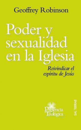 Poder y sexualidad en la Iglesia. Reivindicar el Espíritu de Jesús