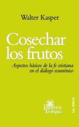 Cosechar los frutos. Aspectos básicos de la fe cristiana en el diálogo ecuménico