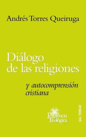 Diálogo de las religiones y autocomprensión cristiana