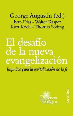 El desafío de la nueva evangelización. Impulsos para la revitalización de la fe