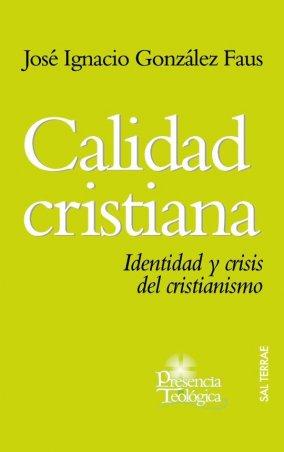 Calidad cristiana. Identidad y crisis del cristianismo