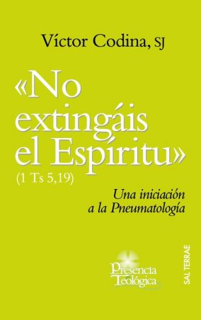 «No extingáis el Espíritu». Una iniciación a la Pneumatología