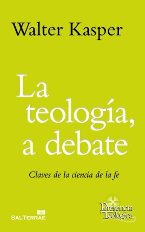 La teología, a debate. Claves de la ciencia de la fe